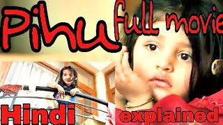 Pihu full movie online hindi explanation and ending explanation moviestube