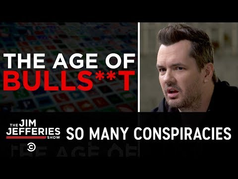 Talking with Conspiracy Theorists in the Age of Bulls**t - The Jim Jefferies Show