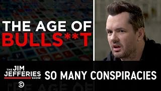 Talking with Conspiracy Theorists in the Age of Bulls**t - The Jim Jefferies