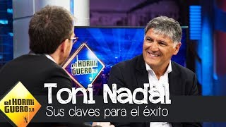 Toni Nadal desvela la frase motivadora con la que estimulaba a Rafa Nadal - El Hormiguero 3.0