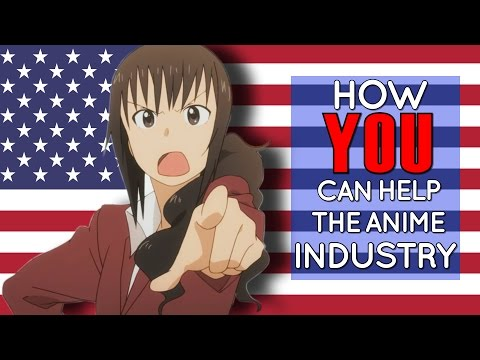 How YOU can Help the Anime Industry