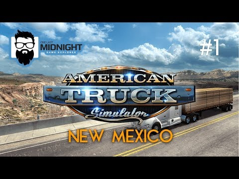 American Truck Simulator - New Mexico DLC - FIRST FEW RUNS - PART 1