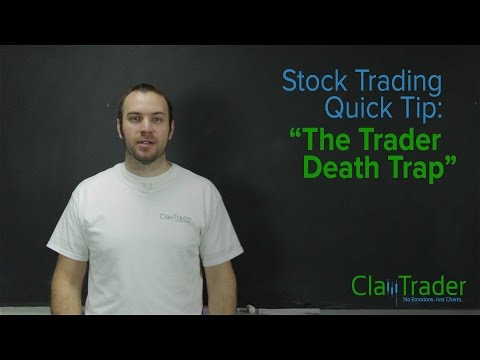 Stock Trading Quick Tip: The Trader Death Trap