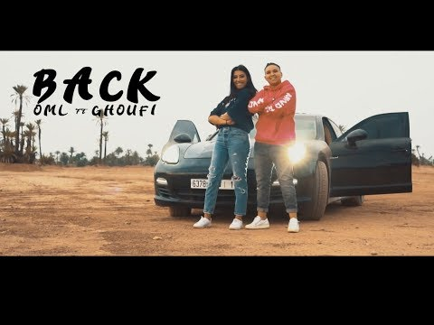 OML ft Ghoufi - BACK - (Official Clip Video)
