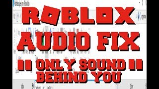 ROBLOX Audio Fix - Only Sound Behind You