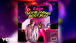 Gage - Something Bout Yuh (raw) (Official Audio)