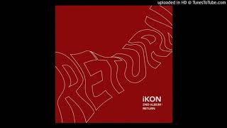 [Full Audio] iKON - JUST GO  [RETURN - THE 2ND ALBUM]