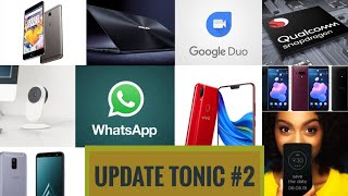 Update Tonic #2 VIVO Z1,OxygenOS update,SP 710,MOTOZ3,GALAXY A6 & A6+, MOBIISTAR XQ and CQ,
