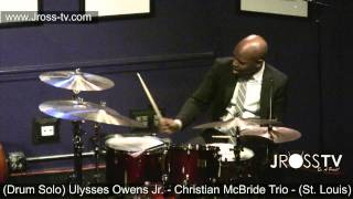 James Ross @ (Drum Solo) Ulysses Owens Jr. - Christian McBride Trio