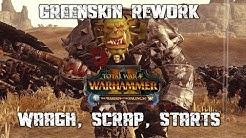 GREENSKIN REWORK - Total War Warhammer 2 - Waagh, Scrap, Starts