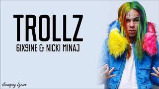 6ix9ine ft Nicki Minaj - TROLLZ (lyrics)