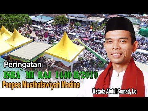 Ceramah Ustadz H. Abdul Somad Lc Di Ponpes Musthafawiyah Madina Isra` Mi`raj 1440H
