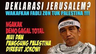 DEKLARASI JERUSALEM WAKAFKAN FADLI ZON....MUI DAN PANGGUNG PALESTINA DIREBUT JOKOWI