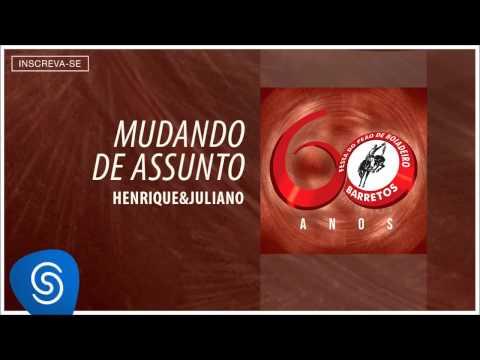Henrique & Juliano - Mudando de Assunto (Barretos 60 Anos) [Áudio Oficial]