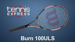 Wilson Burn 100 ULS Racquet Review | Tennis Express Review