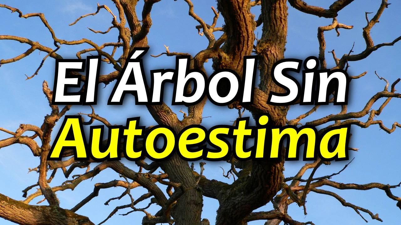 El árbol Feo Que No Servia Para Nada Autoestima Y Motivación