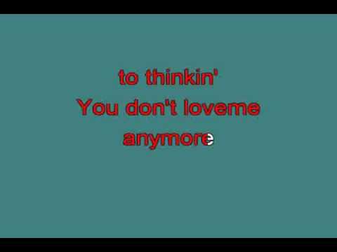 YOU DON'T LOVE ME ANYMORE 714982 [karaoke]