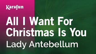 Karaoke All I Want For Christmas Is You - Lady Antebellum *