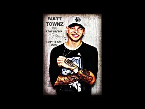 Kane Brown  Heaven  COUNTRY RAP REMIX  Matt Townz