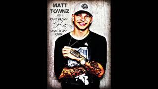 Kane Brown - Heaven (OFFICIAL COUNTRY RAP REMIX) - Matt Townz