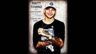 Kane Brown - Heaven ( COUNTRY RAP REMIX) - Matt Townz