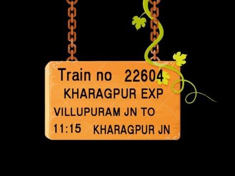 Train No 22604 Train Name KHARAGPUR EXP VILLUPURAM TIRUVANNAMALAI ARNIROAD VELLORECANT KATPADI