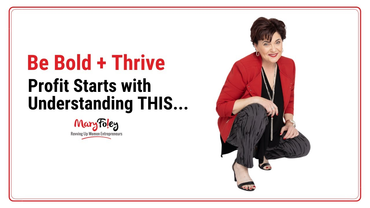 [Be Bold + Thrive] Profit Starts With Understanding This