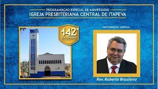 IP Central de Itapeva - 142 anos - Culto Vespertino com Rev. Roberto Brasileiro - 02/05/21