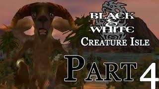 Black & White : Creature Isle - Part 4