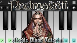 Padmavat |  Trailer Soundtrack - Mobile Piano Tutorial