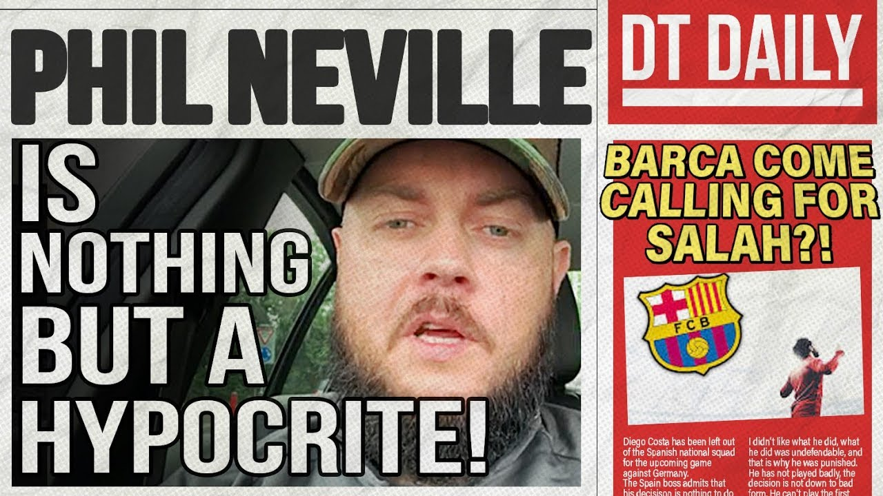 PHIL NEVILLE IS NOTHING BUT A HYPOCRITE! DT DAILY