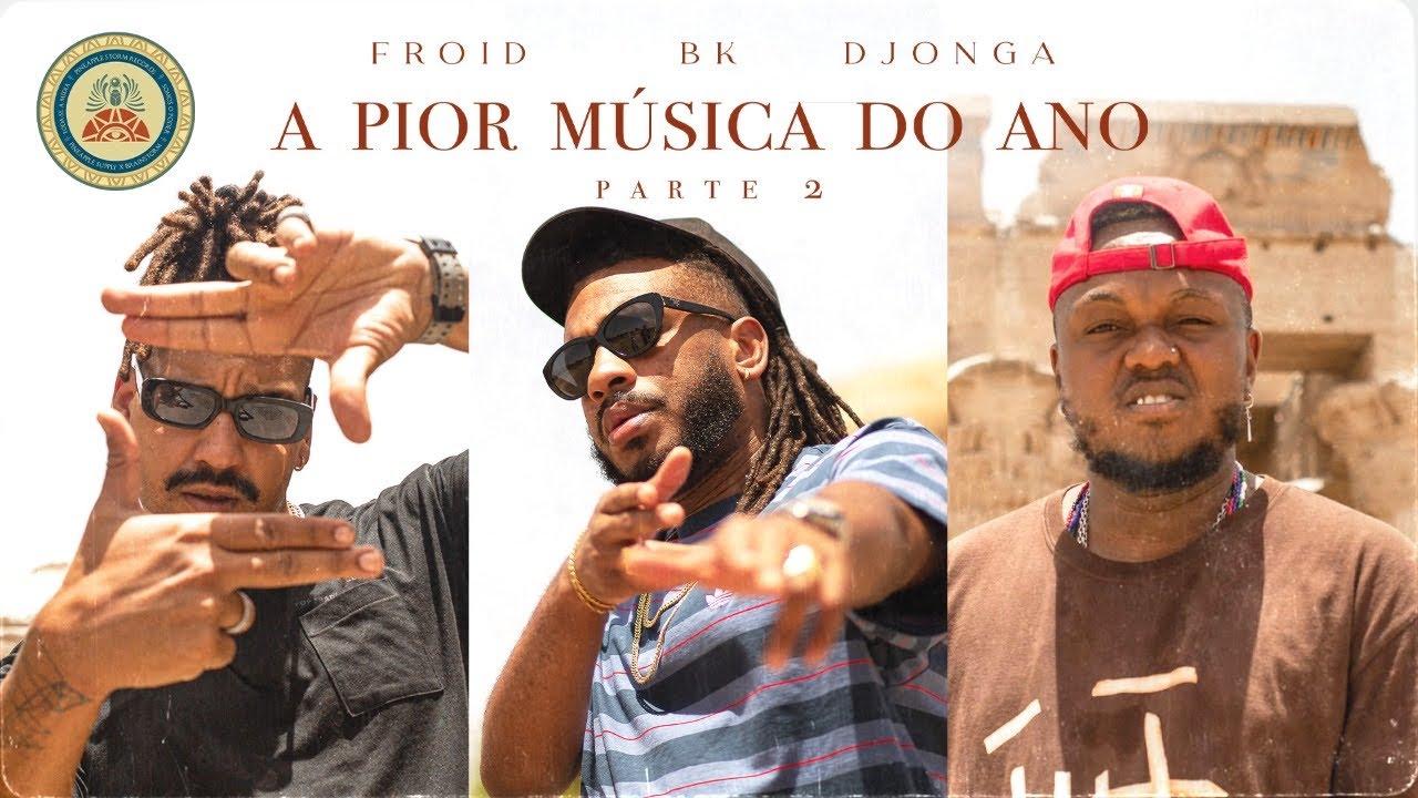 Download A Pior Música do Ano pt. II - Bk' | Froid | Djonga (Videoclipe Oficial)