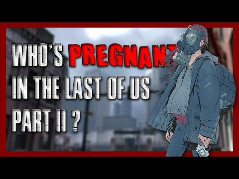 Who's Pregnant In The Last Of Us Part II?