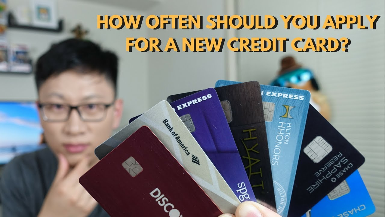 how often should you apply for a new credit card  youtube