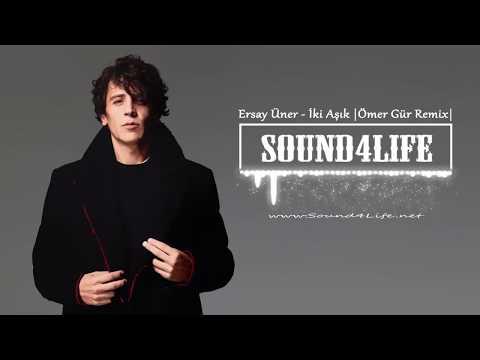 Ersay Üner - İki Aşık (Ömer Gür Remix) #Sound4Life