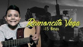 15 Besos - Ramoncito Vega // Letra