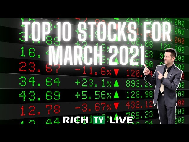 Top 10 Stocks March 2021