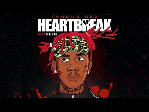 Famous Dex - Heartbreak Kid (Full Mixtape) New 2016