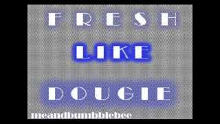 wes nyle-fresh like dougie lyrics/audio ♫♪
