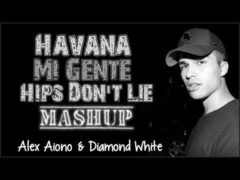 Lyrics: Havana, Mi Gente, & Hips Don't Lie Mashup - Alex Aiono Mashup ft. Diamond White