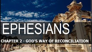 Ephesians 2- God's Way of Reconciliation #1