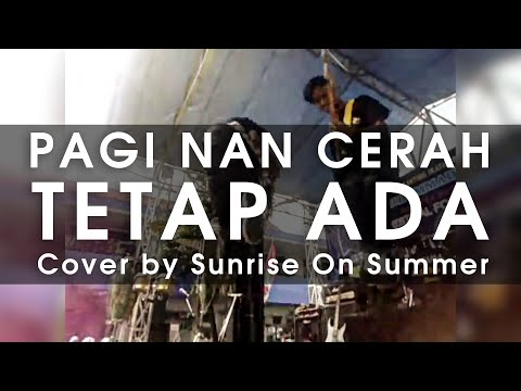 SUNRISE ON SUMMER - Tetap Ada (Pagi Nan Cerah Cover)