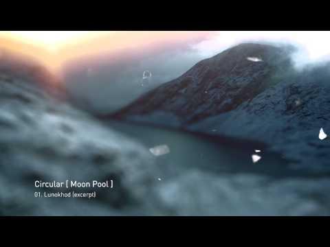 CIRCULAR [ Moon Pool ] Lunokhod Official Teaser