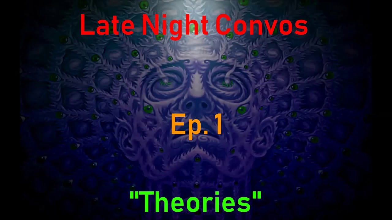 """Late Night Convos Ep. 1 """"Theories"""""""