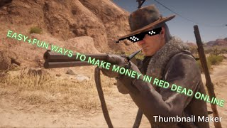 EASY AND FUN WAYS TO MAKE MONEY IN RED DEAD ONLINE!(PLUS UPDATES AND REFUNDS?)