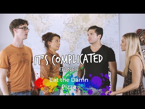 Eat The Damn Pizza • It's Complicated S1 E6 • Web Series
