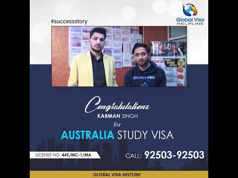 Australia Study Visa Approved | Mr. Karman Singh | Global Visa Helpline