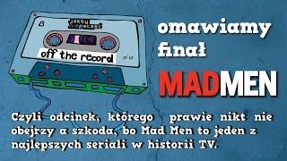 Vlog: Mad Men - najlepszy serial, którego nie oglądasz. Omawiamy finał i nie tylko.