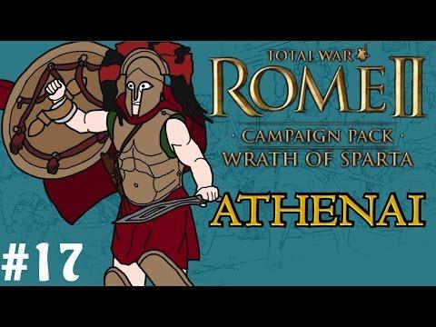 Total War: Rome 2 - Wrath of Sparta - Athenai (Athens) Campaign - Part 17! |