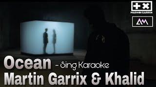 Martin Garrix and Khalid - Ocean (Karaoke Version) [instrumental Lyric]
